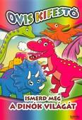 Ismerd meg a dinók világát /Ovis kifestő