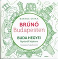 Buda hegyei lépésről lépésre - Brúnó Budapesten 2. /Fényképes foglalkoztató
