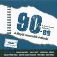 90-ES /A KISPÁL-NEMZEDÉK ÉVTIZEDE
