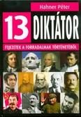 13 diktátor /Fejezetek a forradalmak történetéből