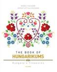 The book of hungarikums - Hungary`s treasures
