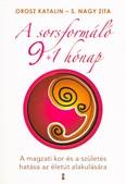 A sorsformáló 9+1 hónap /A magzati kor és a születés hatása az életút alakulására