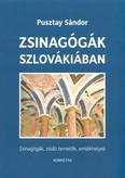 ZSINAGÓGÁK SZLOVÁKIÁBAN /ZSINAGÓGÁK, ZSIDÓ TEMETŐK, EMLÉKHELYEK