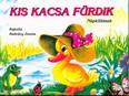 Kis kacsa fürdik - Népköltések /Leporelló