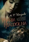 Mária Magdolna /A tizenharmadik apostol evangéliuma. egy be nem vallott szerelem története.