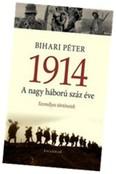 1914 - A nagy háború száz éve (3. kiadás)