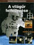 A világűr felfedezése /Természettudományi enciklopédia 15.