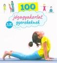 100 jógagyakorlat gyerekeknek /3-12 éveseknek