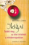 Ikigai /Találd meg az élet értelmét a mindennapokban