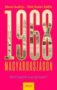 1968 Magyarországon - Miért hagytuk, hogy így legyen?