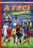 A foci története - Képes ismeretterjesztés gyerekeknek/Fedezzük fel együtt! (új, átdolgozott kiadás)