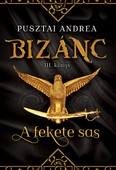 A fekete sas /Bizánc III.