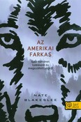 Az amerikai farkas /Igaz történet túlélésről és megszállottságról