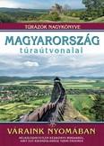 Magyarország túraútvonalai - Váraink nyomában /Túrázók nagykönyve