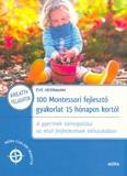 100 Montessori fejlesztő gyakorlat 15 hónapos kortól  /Móra családi iránytű