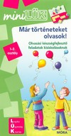 Már történeteket olvasok - Olvasási készségfejlesztő feladatok kisiskolásoknak /MiniLÜK
