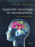 Gyakorlati neurológia és neuroanatómia - 4. javított, átdolgozott, bővített kiadás
