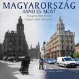 Magyarország anno és most 2019. naptár