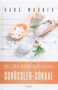 Teljes körű egészség Schüssler-sókkal (2. kiadás)