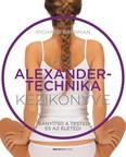 Az Alexander-technika kézikönyve - Irányítsd a tested és az életed!