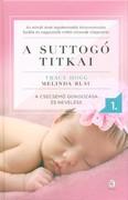 A suttogó titkai 1. - A csecsemő gondozása és nevelése