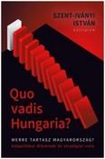Quo Vadis Hungaria? - Merre tart Magyarország?