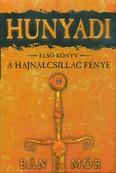 Hunyadi 1. - A hajnalcsillag fénye (13. kiadás)