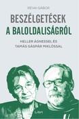 Beszélgetések a baloldaliságról - Heller Ágnessel és Tamás Gáspár Miklóssal