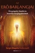 Az erő barlangjai - Ősi gyógyító, fiatalító és teremtő energiagyakorlatok