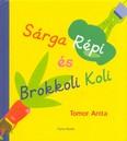 Sárga Répi és Brokkoli Koli
