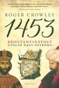 1453 - Konstantinápoly utolsó nagy ostroma /Puha