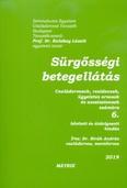 Sürgősségi betegellátás - Családorvosok, rezidensek, ügyeletes orvosok és asszisztensek számára (6. kiadás)