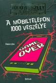 A mobiltelefon 1000 veszélye /100 veszély - Te döntesz! 7.