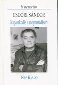 In memoriam Csoóri Sándor - Kapaszkodás a megmaradásért