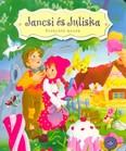 Jancsi és Juliska - Örökzöld mesék (lapozó)