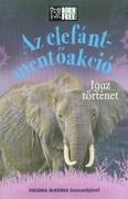 Az elefánt-mentőakció - Igaz történet