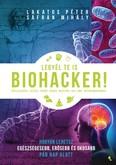 Legyél te is biohacker! - Hogyan lehetsz egészségesebb és okosabb pár nap alatt