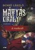 Mátyás király II. - A vaskezű