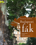 Budapesti fák - Kéregbe zárt történelem