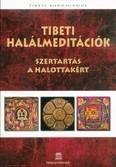 Tibeti halálmeditációk - Szertartás a halottakért