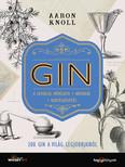 GIN - 300 gin a világ legjobbjaiból - A lepárlás művészete * Kóstolás * Koktélkészítés