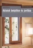 Ablakok beépítése és javítása /Mestermunka