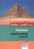 Történelem szóbeli érettségi témakörök /Közép- és emelt szinten