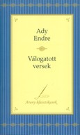 Ady Endre: válogatott versek /Arany klasszikusok