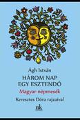 Három nap egy esztendő - Magyar népmesék