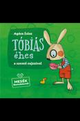 Tóbiás éhes - Mesék Barnabásnak
