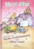 Rozália királykisasszony és a titkos recept /Olvass velem!