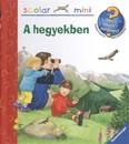 A hegyekben /Mit? Miért? Hogyan? /Scolar mini 14.