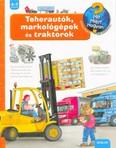 Teherautók, markológépek és traktorok /Mit? Miért? Hogyan?