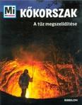 Kőkorszak - A tűz megszelídítése /Mi micsoda